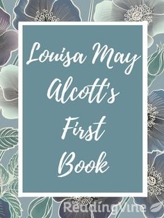 "Louisa May Alcott is most famous for her book ""Little Women."" This passage tells of her family's poverty and the writing of her first book, ""Flower Fables,"" when she was only 16 years old. Students will read the passage and respond to questions on Louisa's character traits and the details of the story."