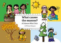 What Causes the Seasons? FREE Mini Unit for Kindergarten and Grade! Seasons Kindergarten, Science Classroom, Teaching Science, Kindergarten Activities, Science Activities, Preschool Themes, Science Resources, Student Teaching, Seasons Activities