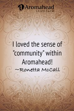 """What I loved about Aromahead: Aromahead Institute is truly a blessing! The structure and information in the classes was top-notch! I was amazed at the availability of the instructors! I loved the sense of """"community"""" within Aromahead. Not once did I feel that I was alone in my studies. Andrea truly wants to see her students succeed and excel in the Aromatherapy field! http://www.aromahead.com/graduates/ronetta.mccall"""