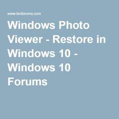 Windows Photo Viewer - Restore in Windows 10 - Windows 10 Forums
