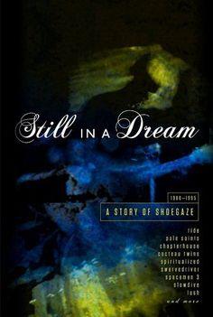 Still in a Dream: Story of Shoegaze 1988-1995 Cherry Red http://www.amazon.com/dp/B01891FQIW/ref=cm_sw_r_pi_dp_iOTNwb0HZCEX7