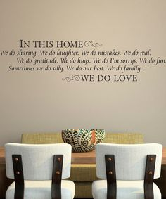 These are wall quotes for your home decor. Love this, its so warm & nice & something different for the walls in your homes.
