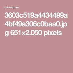 3603c519a4434499a4bf49a306c0baa0.jpg 651×2.050 pixels