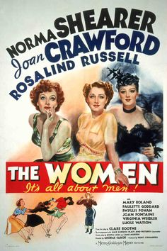 The Women (Original release one sheet Poster featuring Norma Shearer as Mary Haines, Joan Crawford as Crystal Allen, and Rosalind Russell as Sylvia Fowler; Turner Classic Movies)