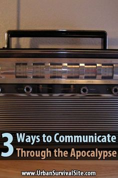 Preppers should determine how they will stay connected after the SHTF. The following 3 devices will help people communicate through the apocalypse. #Urbansurvivalsite #Preppers #Communication #Communicationforapocalypse #SHTF