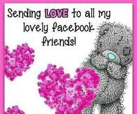 Sending Love To All My Lovely Facebook Friends!