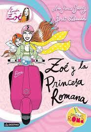 La Zoè i la princesa romana. Ana Garcia- Siñeriz. 1r ESO B