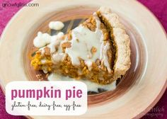 Pumpkin Pie (gluten-free, dairy-free, egg-free) | We love this pumpkin pie! Just because it's allergy-friendly doesn't mean it's lacking. In fact, the pumpkin and spice flavors come through so beautifully and it's not overly sweet. I do recommend a mild-flavored honey -- if yours is strong, use all maple syrup. | TraditionalCookingSchool.com