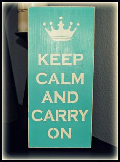 Wood Sign  Keep Calm And Carry On by simplycutecreations on Etsy, $12.95