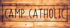 Camp Catholic Liturgical Year