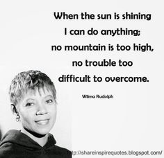 When the sun is shining I can do anything; no mountain is too high, no trouble too difficult to overcome. Funny Romantic Quotes, Love Quotes Funny, Motivational Quotes For Life, Quotes For Him, Daily Quotes, Positive Quotes, Life Quotes, Inspirational Quotes, Quotes By Famous People