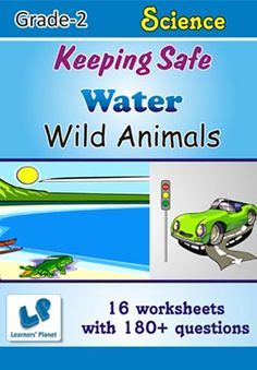 GRADE-2-EVS-KEEPING-SAFE-WATER-WILD-ANIMALS-WB This workbook contains printable worksheets on Keeping Safe, Water and Wild Animals for Grade 2 students.  There are total 16 worksheets with 180+ questions.  Pattern of questions : Multiple Choice Questions, Fill in the blanks, True and false…    PRICE :- RS.149.00