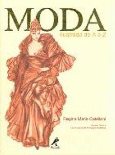 Moda Ilustrada de A a Z  Regina Maria Catellani    #moda#ilustração#livro