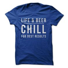 Life and Beer: Chill For Best Results - Beer T-Shirts & Hoodies Golf T Shirts, Fishing T Shirts, Cut Shirts, Paws T Shirt, My T Shirt, Tee Shirt Designs, Tee Design, Burgundy Sweater, Cropped Sweater