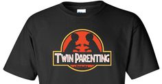 Twin Parenting Jurassic Park style t-shirt. Makes me laugh every time: http://twintshirtcompany.com/products/twin-parenting-jurassic-park-style-t-shirt
