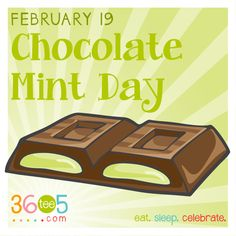February 19 is National Chocolate Mint Day Special Day Calendar, Wacky Holidays, Mint Chocolate, Holiday Recipes, Food And Drink, February 19