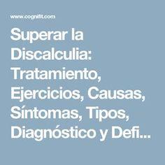 Superar la Discalculia: Tratamiento, Ejercicios, Causas, Síntomas, Tipos, Diagnóstico y Definición