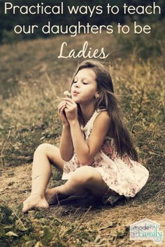 How to teach our daughters to be ladies