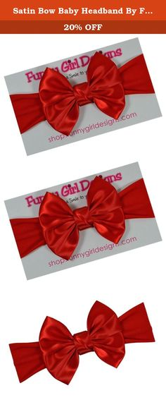 Satin Bow Baby Headband By Funny Girl Designs - Fits Newborn to 1 Year (Red). Funny Girl Designs Satin Bow Baby Headband. Perfect for everyday wear or special occasions. Bow Measures 4.5 inches wide,. Headband fits Newborns to 12 Months. Handmade Exclusively in the USA by Funny Girl Designs.