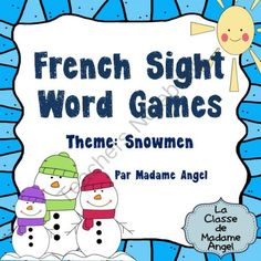 Sight Word Games in French with a Snowman Theme (Cest lhiver!) from LaClassedeMadameAngel on TeachersNotebook.com -  (14 pages)  - Set of over 100 sight word playing cards for games in French!