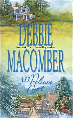 books by debbie macomber | Book Review ~ 311 Pelican Court by Debbie Macomber | Me, My Book and ...