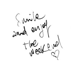 Enjoy the weekend.                   #LineandDotXO #TGIF #Quote  (at www.thelineanddot.com)