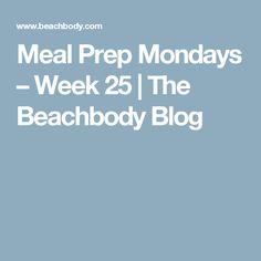 Meal Prep Mondays – Week 25 | The Beachbody Blog
