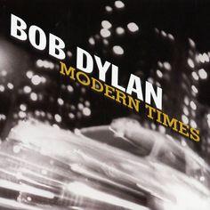 Modern Times. Bob Dylan, 2006 (1). 8/10