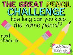 The Great Pencil Challenge (managing pencils, I've been out of pencils since November because the kids don't care about them, one of my biggest pet peeves)