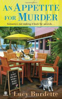 An Appetite For Murder: A Key West Food Critic Mystery by Lucy Burdette,http://www.amazon.com/dp/0451235517/ref=cm_sw_r_pi_dp_ISKWsb0QGBW96YF1