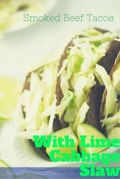 Smoked Beef Tacos with Lime Cabbage Slaw