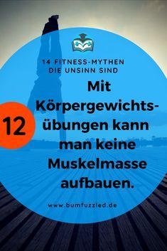 """Die 14 größten Sport und Fitness Mythen busted: hier liest du die Wahrheit zum Mythos """"Mit Körpergewichtsübungen kann man keine Muskelmasse aufbauen"""". #mythbuster #fitnessfacts #fitnessfakten"""