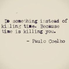 "Paolo Coelho. Wrote ""The Alchemist"", which fascinated me and made me think about where I am going and the dream I ultimately have."