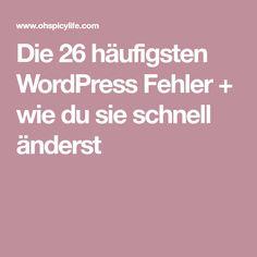 Die 26 häufigsten WordPress Fehler + wie du sie schnell änderst