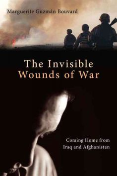 Invisible Wounds of War : Coming Home from Iraq and Afghanistan http://library.sjeccd.edu/record=b1175972~S3