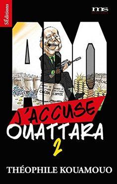 Télécharger Livre J'accuse Ouattara : Tome 2 Ebook Kindle Epub PDF Gratuit