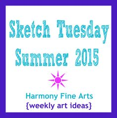 Sketch Tuesday Summer 2015 @harmonyfinearts