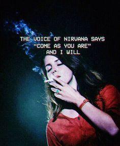 Nirvana quote with lana del rey