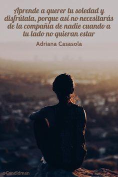 """""""Aprende a querer tu #Soledad y disfrútala, porque así no necesitarás de la…"""