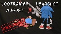 Lootraider August Unboxing - Thema: Headshot