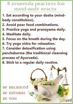 Here is a helpful list of 8 Ayurvedic practices for Mind-Body Health *** Subscribe via email for more FREE tips, recipes, and home remedies *** Enter your email address: Delivered by FeedBurner