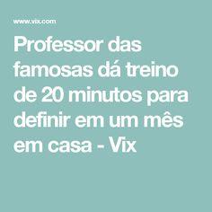 Professor das famosas dá treino de 20 minutos para definir em um mês em casa - Vix