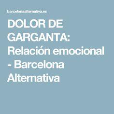 DOLOR DE GARGANTA: Relación emocional - Barcelona Alternativa