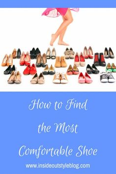 How to find the most comfortable shoe by Debra Coglianese, DPT, OCS, ATC