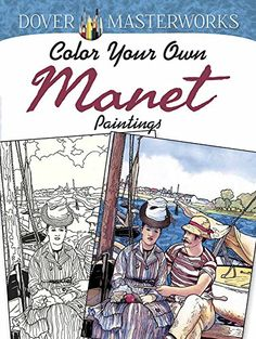 Dover Masterworks: Color Your Own Manet Paintings by Marty Noble http://www.amazon.com/dp/0486801578/ref=cm_sw_r_pi_dp_2chCvb1EC8C5C