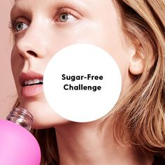 how to give up sugar: The Sugar-Free Challenge