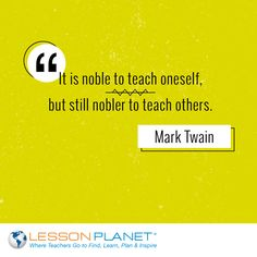 """It is noble to teach oneself, but still nobler to teach others."" ~ Mark Twain #education #teaching #quote"