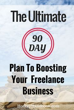 If you want to build a successful freelance business, you must be prepared to put in the work. Use this 90 day plan to get the results you want!