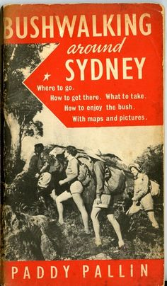 Bushwalking Around Sydney by Paddy Pallin.  Book And Magazine, Magazine Covers, Bushcraft, Where To Go, Childhood Memories, Sydney, Hobbies, How To Get, Adventure