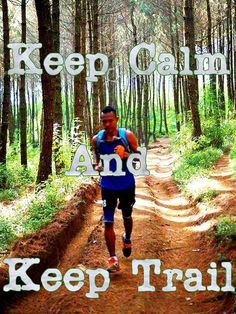 keep calm and keep trail
